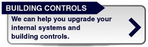 Building Controls | We can help you upgrade your internal systems and building controls.